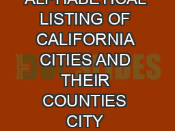 ALPHABETICAL LISTING OF CALIFORNIA CITIES AND THEIR COUNTIES CITY COUNTY Adelant