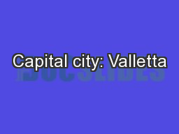 Capital city: Valletta PowerPoint PPT Presentation