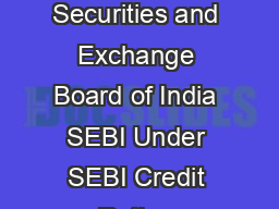 RATING WITHDRAWAL Credit rating agencies CRAs are regulated by Securities and Exchange Board of India SEBI Under SEBI Credit Rating Agencies Regulations  and March  circular from SEBI  a Credit Rati PDF document - DocSlides