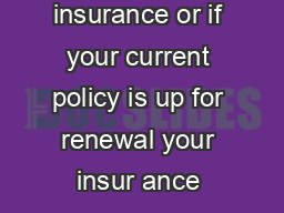 If you are shopping for auto or homeowners insurance or if your current policy is up for renewal your insur ance company may be looking at your credit history