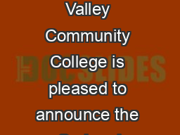 Spring  Kennebec Valley Community College is pleased to announce the Spring d