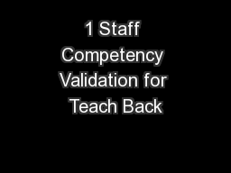 1 Staff Competency Validation for Teach Back