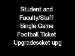 Student and Faculty/Staff Single Game Football Ticket Upgradescket upg