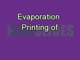 Evaporation Printing of