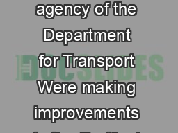 Safe roads reliable journeys informed travellers An executive agency of the Department for Transport Were making improvements to the Dartford Crossing On  November  were changing the way you pay the PowerPoint PPT Presentation