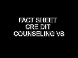 FACT SHEET CRE DIT COUNSELING VS