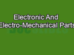 Electronic And Electro-Mechanical Parts