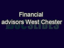 Financial advisors West Chester PDF document - DocSlides