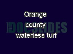 Orange county waterless turf PDF document - DocSlides