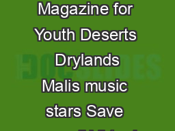 for young people  by young people  about young people The UNEP Magazine for Youth Deserts  Drylands Malis music stars Save our soil Virtual water Tree of life Gaining ground  TUNZA Vol  No  TUNZA the