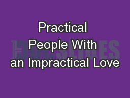 Practical People With an Impractical Love
