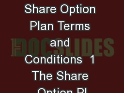 Employee Share Option Plan Terms and Conditions  1 The Share Option Pl