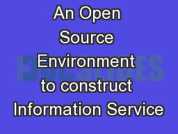 An Open Source Environment to construct Information Service