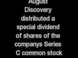 DIVIDEND In August Discovery distributed a special dividend of shares of the companys Series C common stock PDF document - DocSlides