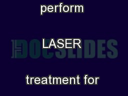 What is required to perform LASER treatment for a tunneling ectopic  . PDF document - DocSlides