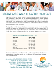 Urgent Care and After Hour Care are available for conditions that requ