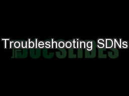 Troubleshooting SDNs