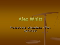 Pronouns and antecedents � First day of unit
