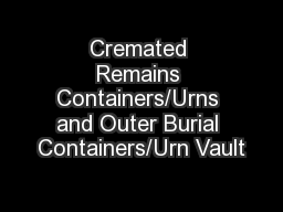 Cremated Remains Containers/Urns and Outer Burial Containers/Urn Vault