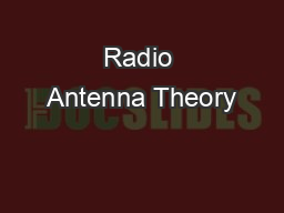 Radio Antenna Theory