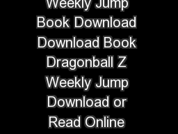 Dragonball Z Weekly Jump Free Book Online Dragonball Z Weekly Jump Book Download Download Book Dragonball Z Weekly Jump Download or Read Online eBook Dragonball Z Weekly Jump in PDF Format From The B