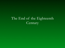 The End of the Eighteenth Century