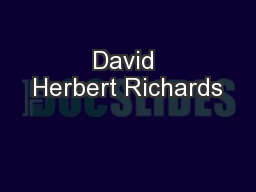 David Herbert Richards PowerPoint PPT Presentation