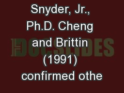 by O. Peter Snyder, Jr., Ph.D. Cheng and Brittin (1991) confirmed othe
