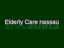 Elderly Care nassau PowerPoint PPT Presentation