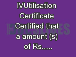 FORM IVUtilisation Certificate Certified that a amount (s) of Rs......