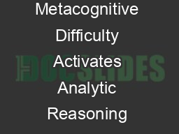 Overcoming Intuition Metacognitive Difficulty Activates Analytic Reasoning Adam  PDF document - DocSlides