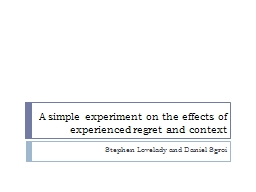 A simple experiment on the effects of experienced regret an