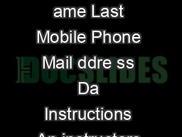 Office of the Registrar Course AddDrop Form OTE ude ID Semeste r ame Last Mobile Phone Mail ddre ss Da Instructions An instructors signature is required to add a closed course override a pre requisit