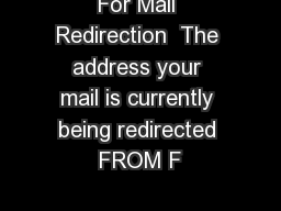 For Mail Redirection  The address your mail is currently being redirected FROM F PDF document - DocSlides