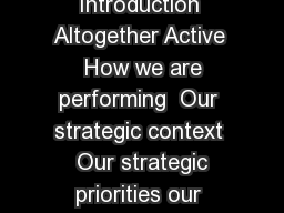 Corporate Strategy   Altogether Active  Introduction  Altogether Active  How we are performing  Our strategic context  Our strategic priorities our Must Win Battles  Purpose vision and values  Custom
