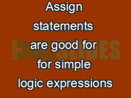 always Block Assign statements are good for for simple logic expressions