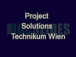 Project Solutions Technikum Wien