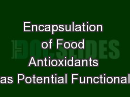 Encapsulation of Food Antioxidants as Potential Functional