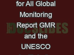 POLICY PA ER   FACT SHEET  June  This paper jointly released by the Education for All Global Monitoring Report GMR and the UNESCO Institute for Statistics UIS shows that global progress in reducing t