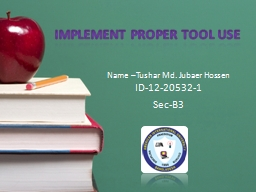 Implement proper tool use PowerPoint PPT Presentation