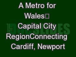 A Metro for Wales' Capital City RegionConnecting Cardiff, Newport