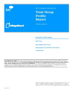 Total Group Profile Report TOTAL GROUP Included in This Report SAT Data SAT Subject Tests Data Demographic and Academic Information College Plans   The College Board