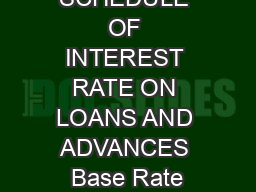 ANNEXURE SCHEDULE OF INTEREST RATE ON LOANS AND ADVANCES Base Rate