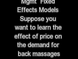 Mgmt  Fixed Effects Models Suppose you want to learn the effect of price on the demand for back massages