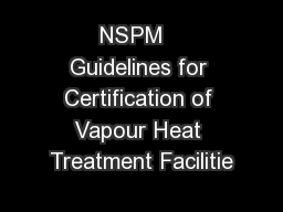 NSPM   Guidelines for Certification of Vapour Heat Treatment Facilitie