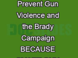 State Scorecard Why Gun Laws Matter a joint project of the Law Center to Prevent Gun Violence and the Brady Campaign BECAUSE SMART GUN LAWS SAVE LIVES LA W CENTER TO PR EV ENT GU N VIO ENC  Since Ne