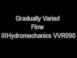 Gradually Varied Flow IIIHydromechanics VVR090