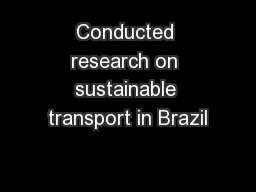 Conducted research on sustainable transport in Brazil PowerPoint PPT Presentation