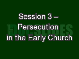 Session 3 – Persecution in the Early Church