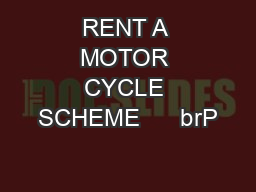 RENT A MOTOR CYCLE SCHEME      brP